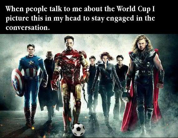Image: Picture of The Avengers from the film with Tony Stark dribbling a soccer ball captioned 'When people talk to me about the World Cup I picture this in my head to stay engaged in the conversation.'